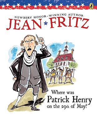 Where Was Patrick Henry on the 29th of May? - Fritz, Jean