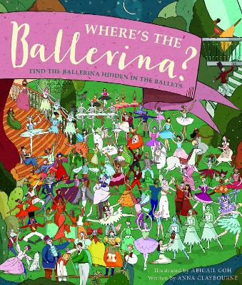 Where's the Ballerina?: Find The Ballerinas Hidden in the Ballets - Claybourne, Anna