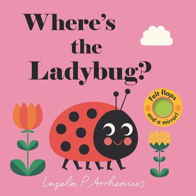 Where's the Ladybug? - Nosy Crow, and Arrhenius, Ingela P (Illustrator)
