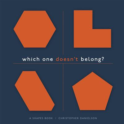 Which One Doesn't Belong?: A Shapes Book - Danielson, Christopher