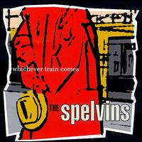 Whichever Train Comes - Spelvins