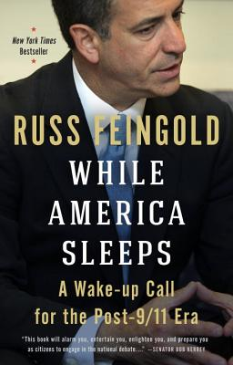 While America Sleeps: A Wake-Up Call for the Post-9/11 Era - Feingold, Russ