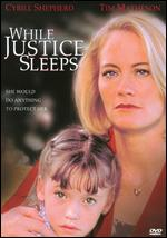 While Justice Sleeps - Alan Smithee; Ivan Passer