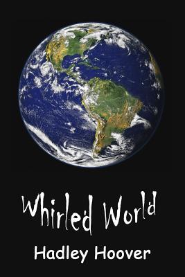 Whirled World - Hoover, Hadley