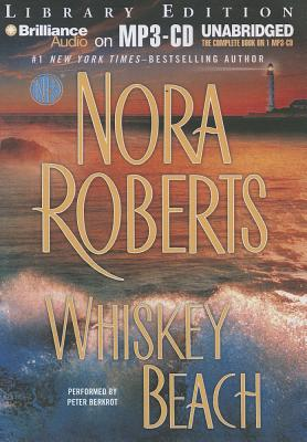 Whiskey Beach - Roberts, Nora, and Berkrot, Peter (Performed by)