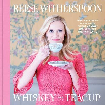 Whiskey in a Teacup - Witherspoon, Reese