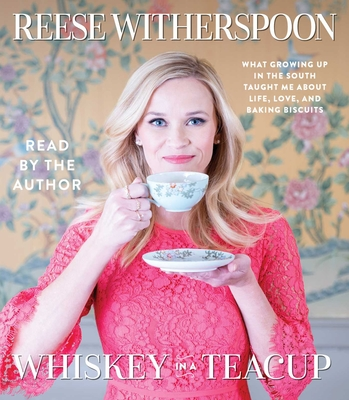 Whiskey in a Teacup - Witherspoon, Reese (Read by)