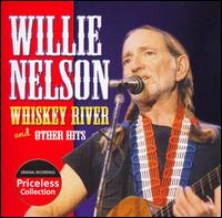 Whiskey River and Other Hits - Willie Nelson