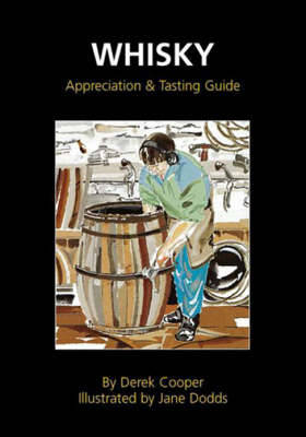 Whisky Appreciation and Tasting Guide - Cooper, Derek