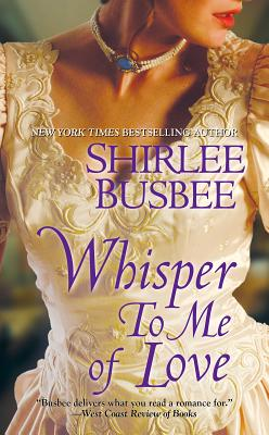 Whisper to Me of Love - Bushbee, Shirlee