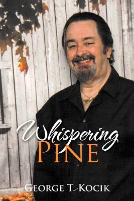Whispering Pine - Kocik, George T