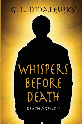 Whispers Before Death - Didaleusky, G L