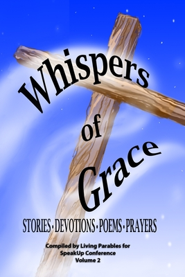 Whispers of Grace Vol 2 - Of Central Florida, Inc Living Parable