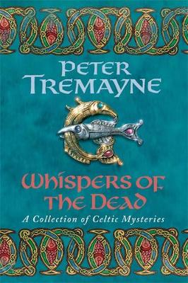 Whispers of the Dead - Tremayne, Peter