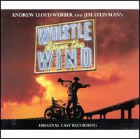 Whistle Down the Wind [Original Cast Recording] - Original London Cast