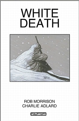 White Death - Morrison, Rob, and Various (Editor), and Adlard, Charlie