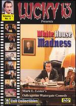 White House Madness - Mark L. Lester