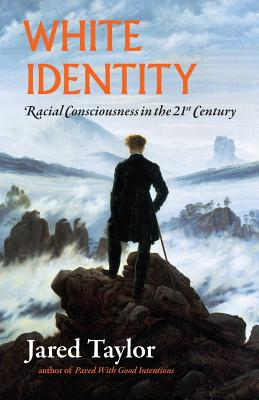 White Identity: Racial Consciousness in the 21st Century - Taylor, Jared