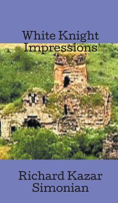 White Knight Impressions - Simonian, Richard Kazar Jr P E