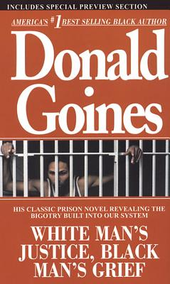 White Man's Justice, Black Man's Grief - Goines, Donald