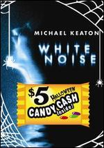 White Noise [WS] [$5 Halloween Candy Cash Offer]