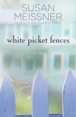 White Picket Fences - Meissner, Susan