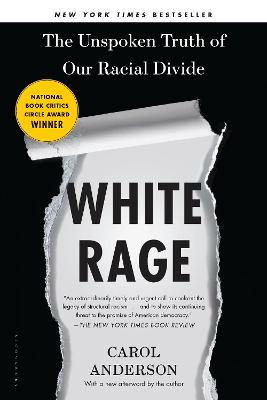 White Rage: The Unspoken Truth of Our Racial Divide - Anderson, Carol