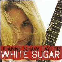White Sugar - Joanne Shaw Taylor