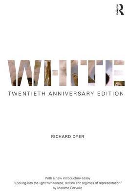 White: Twentieth Anniversary Edition - Dyer, Richard