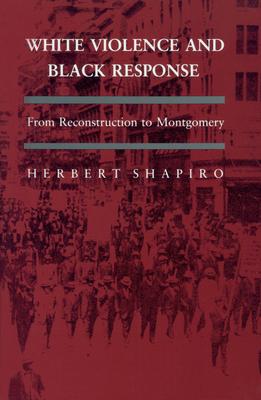 White Violence & Black Reponse - Shapiro, Herbert