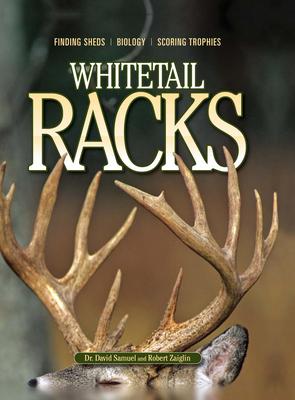 Whitetail Racks - Samuel, David, Dr., and Zaiglin, Robert