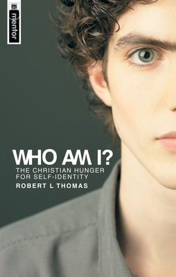 Who Am I?: The Christian Hunger for Selfidentity - Thomas, Robert L, and L, Thomas Robert