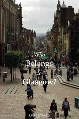 Who Belongs to Glasgow? - Edward, Mary