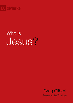 Who Is Jesus? - Gilbert, Greg