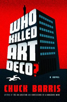 Who Killed Art Deco? - Barris, Chuck