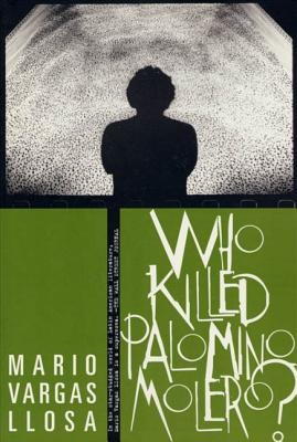 Who Killed Palomino Molero? - Vargas Llosa, Mario, and Adam, Alfred M (Translated by), and MacAdam, Alfred (Translated by)