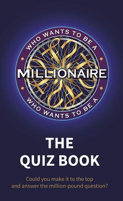 Who Wants to be a Millionaire - The Quiz Book - Sony Pictures Television UK Rights Ltd