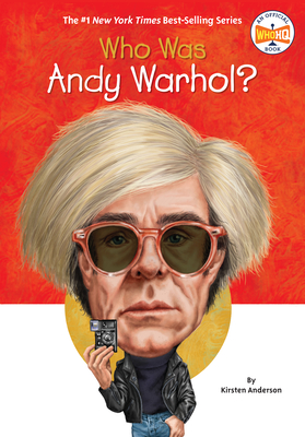 Who Was Andy Warhol? - Anderson, Kirsten, and Who Hq