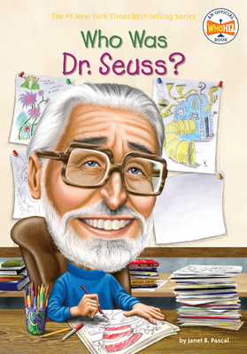 Who Was Dr. Seuss? - Pascal, Janet B, and Who Hq
