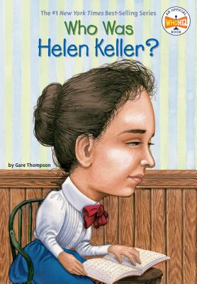 Who Was Helen Keller? - Thompson, Gare, and Gare, Thompson