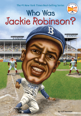 Who Was Jackie Robinson? - Herman, Gail