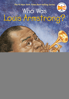 Who Was Louis Armstrong? - McDonough, Yona Zeldis, and Who Hq