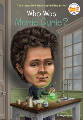 Who Was Marie Curie? - Stine, Megan, and Who Hq