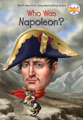 Who Was Napoleon? - Gigliotti, Jim, and Who Hq