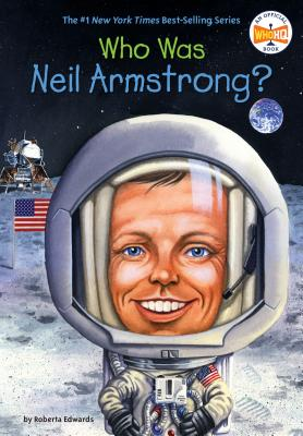 Who Was Neil Armstrong? - Edwards, Roberta