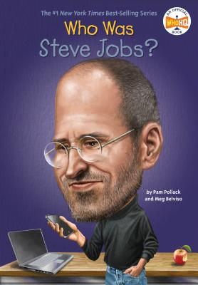 Who Was Steve Jobs? - Pollack, Pam, and Belviso, Meg, and Who Hq