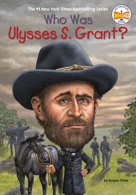Who Was Ulysses S. Grant? - Stine, Megan, and Who Hq