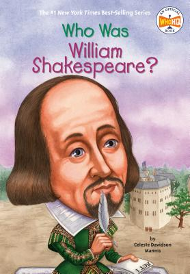 Who Was William Shakespeare? - Mannis, Celeste, and Who Hq
