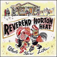 Whole New Life - The Reverend Horton Heat