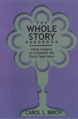 Whole Story Handbook - Birch, Carol L